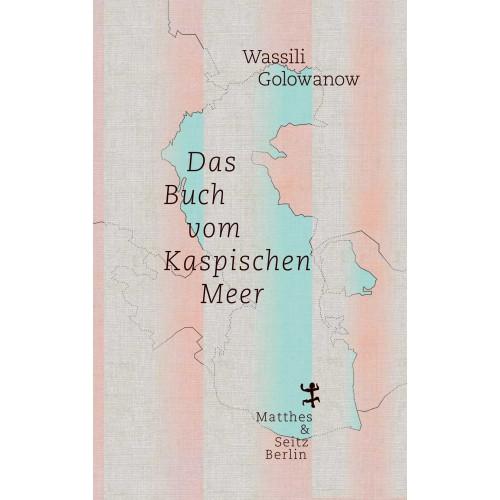 Das Buch vom Kaspischen Meer
